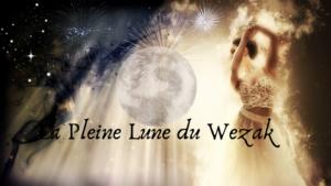 La Pleine Lune du Wezak