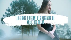 10 signes qui sont des messages de vos êtres chers