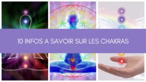 10 infos à savoir sur les chakras