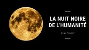 La nuit noire de l'Humanité