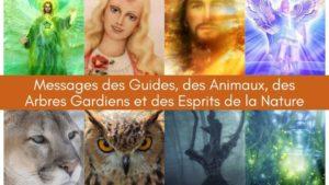 Messages des Guides, des Animaux, des Arbres Gardiens et des Esprits de la Nature